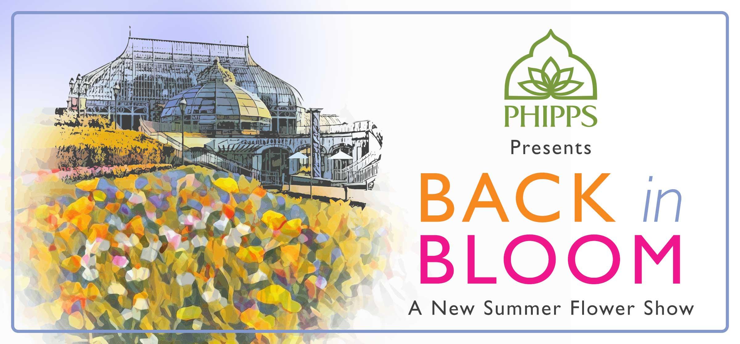 Phipps Conservatory Reopens Sat., June 13, Presenting Summer Flower Show: Back in Bloom